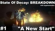 State of Decay Breakdown Gameplay Walkthrough - A NEW START (Episode One)