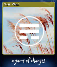 A Game of Changes - Xun, Wind