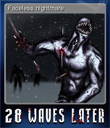 28 Waves Later - Faceless nightmare