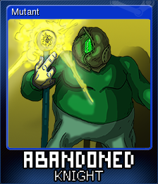 Abandoned Knight - Mutant