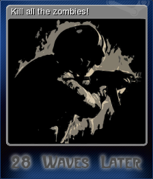 28 Waves Later - Kill all the zombies!