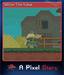 A Pixel Story - Milton The Yokel