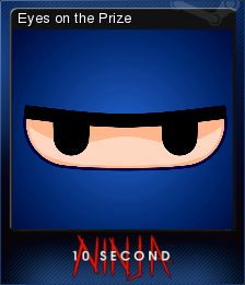 10 Second Ninja - Eyes on the Prize