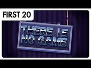FIRST20 - There Is No Game