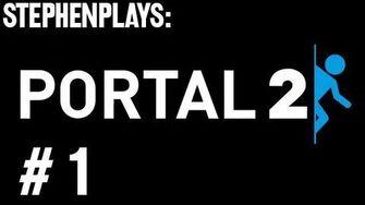 Stephen_Plays_Portal_2_-_Ep._1-0