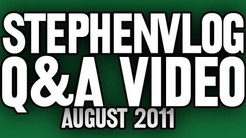 StephenVlog Q&A - August 2011