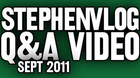 StephenVlog Q&A - September 2011