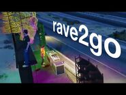 Rave 2 Go