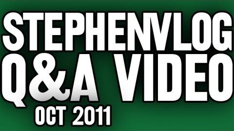 StephenVlog Q&A - October 2011