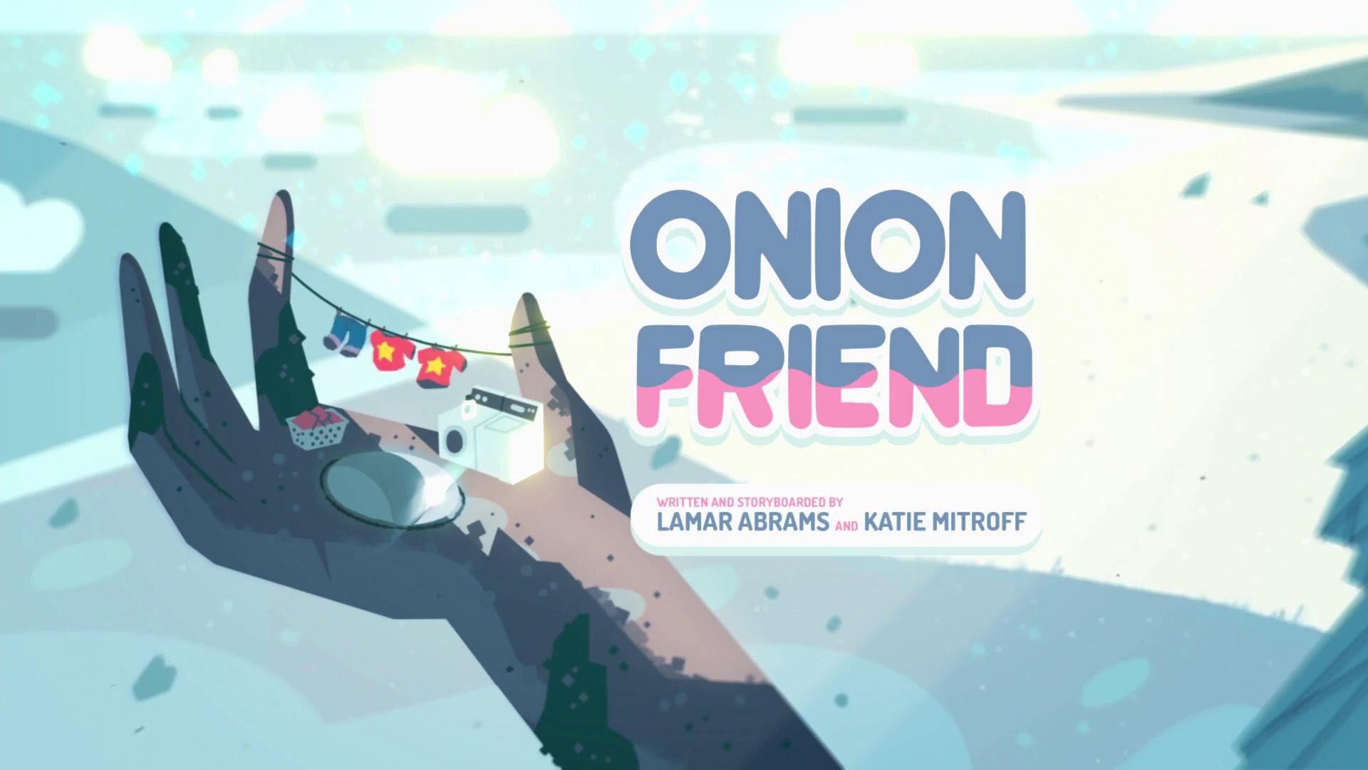 Onion Friend/Gallery