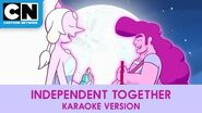 Independent Together Karaoke Version Steven Universe the Movie Cartoon Network