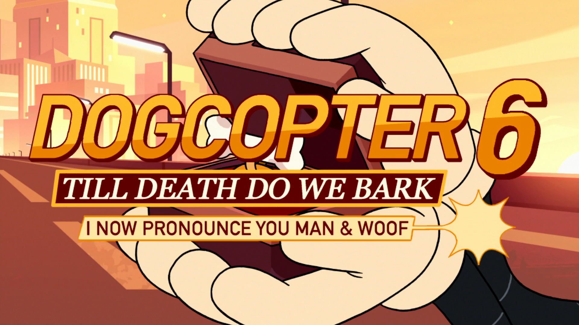 Dogcopter 6: Till Death Do We Bark