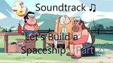 Steven_Universe_Soundtrack_♫_-_Let's_Build_a_Spaceship_(Part_2)