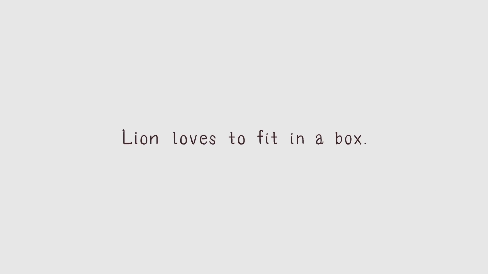 Lion Loves to Fit in a Box