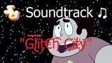 Steven_Universe_Soundtrack_♫_-_Glitch_City