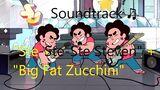 Steven_Universe_Soundtrack_♫_-_Ste-Ste-Ste_Steven_Instrumental_Big_Fat_Zucchini