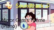 Steven Universe Soundtrack ♫ - Mirror Gem Piano