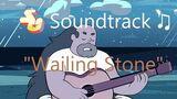 Steven_Universe_Soundtrack_♫_-_Wailing_Stone_Raw_Audio