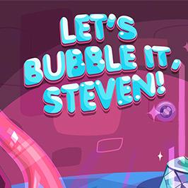 Let's Bubble It, Steven!
