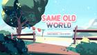 Same Old World.png