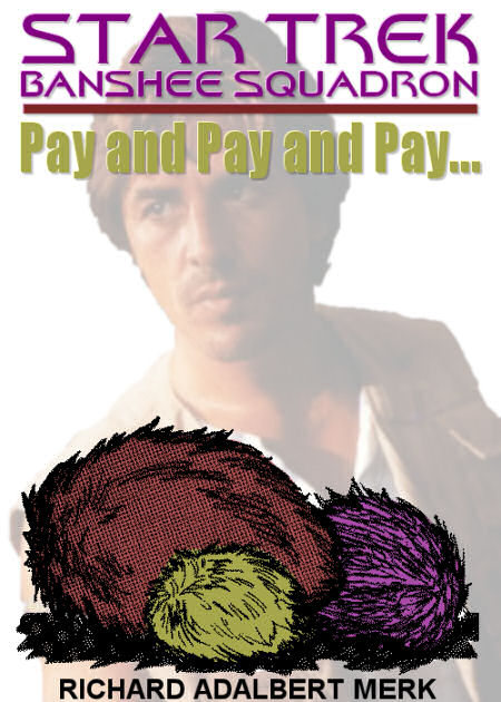Pay and Pay and Pay... (Banshee Squadron episode)
