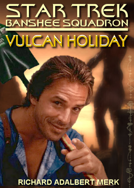 Absalom West and the Vulcan Holiday (Banshee Squadron episode)