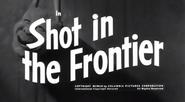 Shot in the Frontier