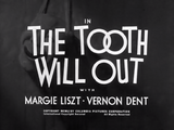 The Tooth Will Out