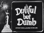 Dutiful But Dumb