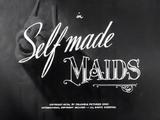 Self-Made Maids