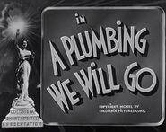 A Plumbing We Will Go