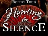 Hunting for Silence