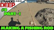 Stranded Deep Tutorial - Fishing Rod P1 - Build and Uses