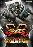 Street Fighter V - The Life and Death(s) of Charlie Nash