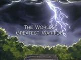 The World's Greatest Warrior