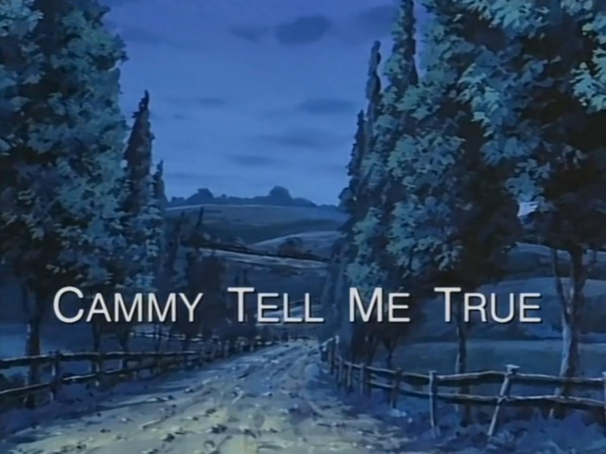 Cammy Tell Me True