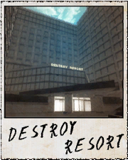 Destroy Resort