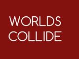 Worlds Collide (twist)