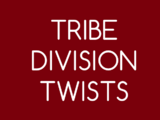Tribe Division Twists