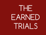 The Earned Trials
