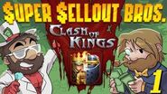 Super Sellout Bros - Clash of Kings 1