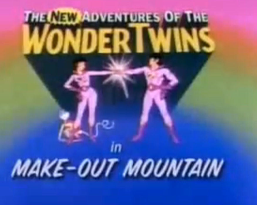 The New Adventures of the Wonder Twins: Make-Out Mountain