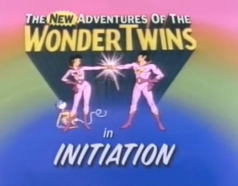 The New Adventures of the Wonder Twins: Initiation