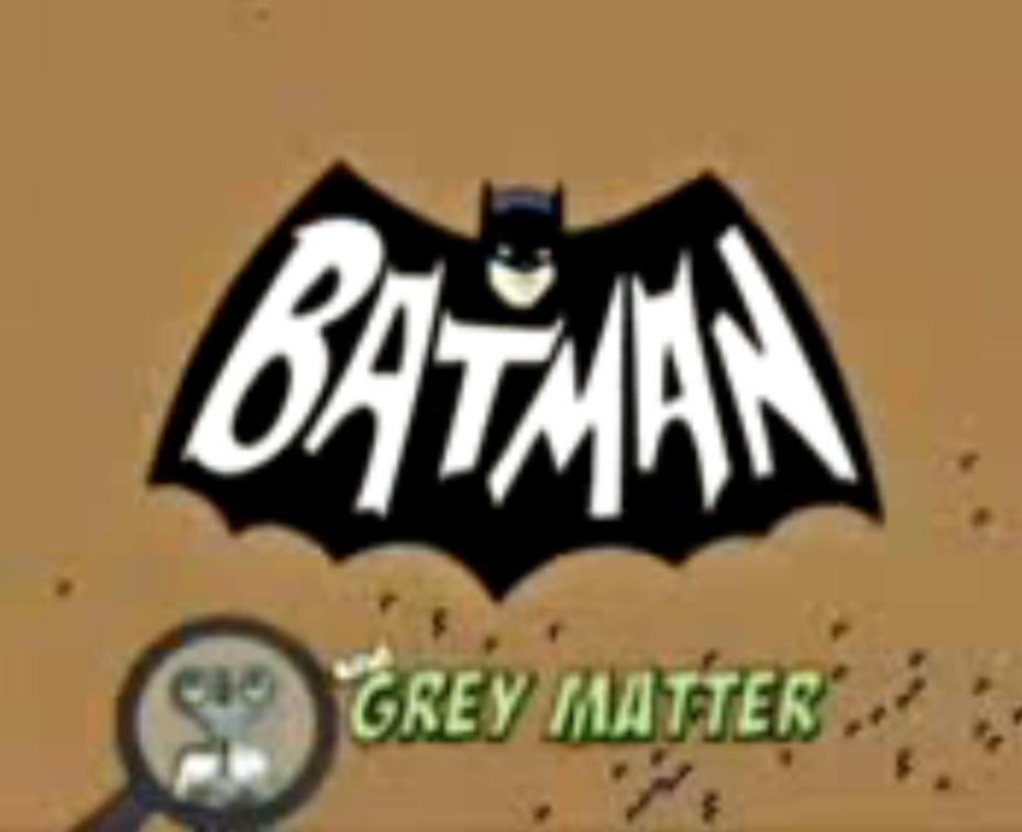 Batman and Grey Matter