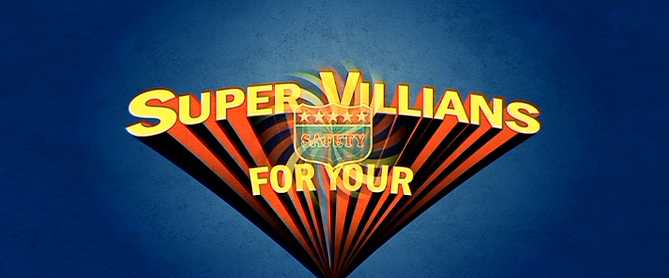 Super Villains for your Safety