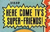 Here Come TV's Super-Friends!