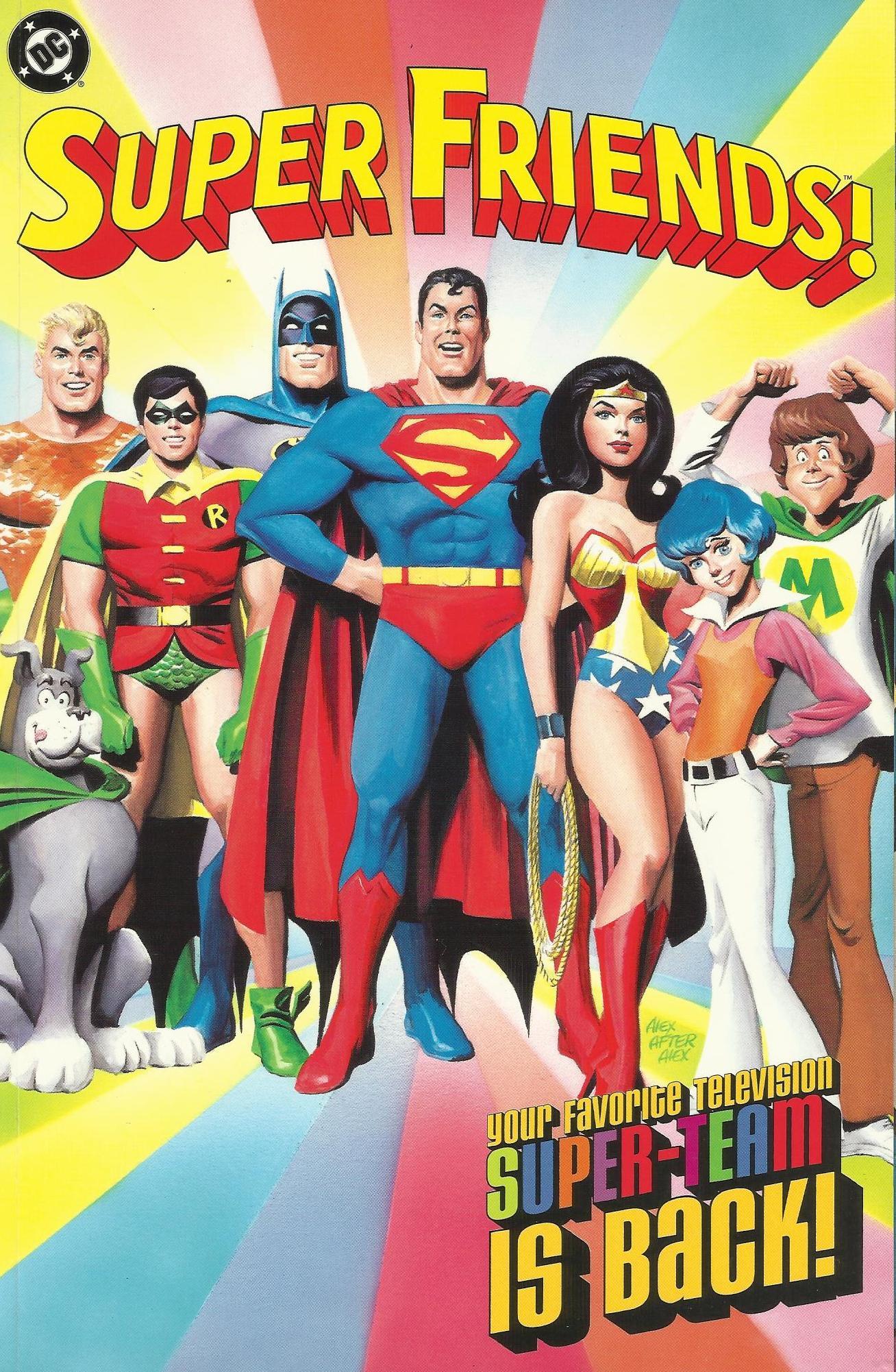 Super Friends! Your Favorite Television Super-Team Is Back!