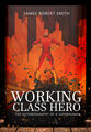 Working Class Hero New Novel Promo2