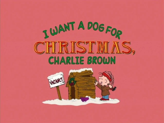 I Want a Dog for Christmas, Charlie Brown credits
