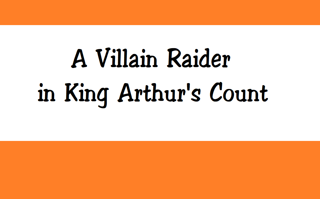 A Villain Raider in King Arthur's Count credits